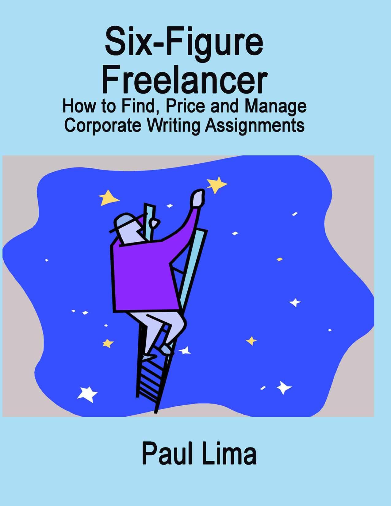 Six-Figure Freelancer by Paul Lima - Freelance Writer, Copywriter, Media Interview Training, Writing Coach